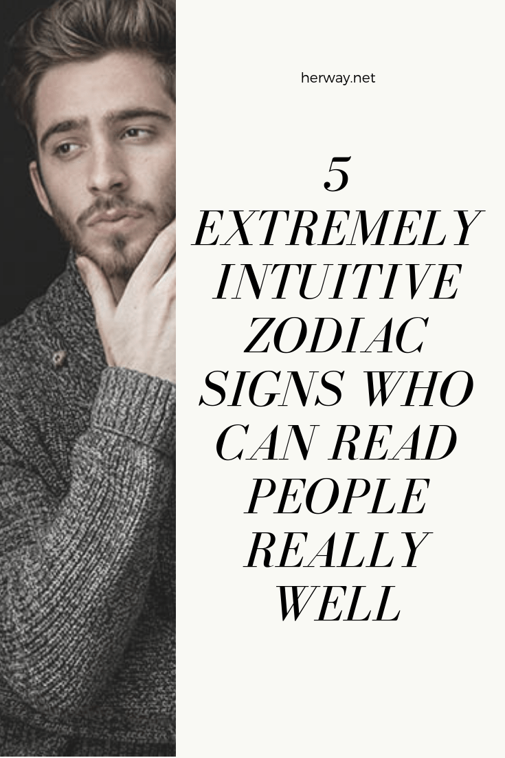 5 Extremely Intuitive Zodiac Signs Who Can Read People Really Well