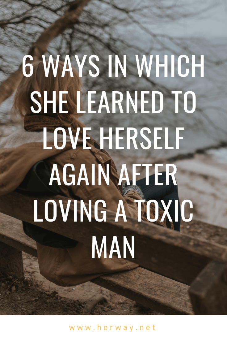 6 Ways In Which She Learned To Love Herself Again After Loving A Toxic Man