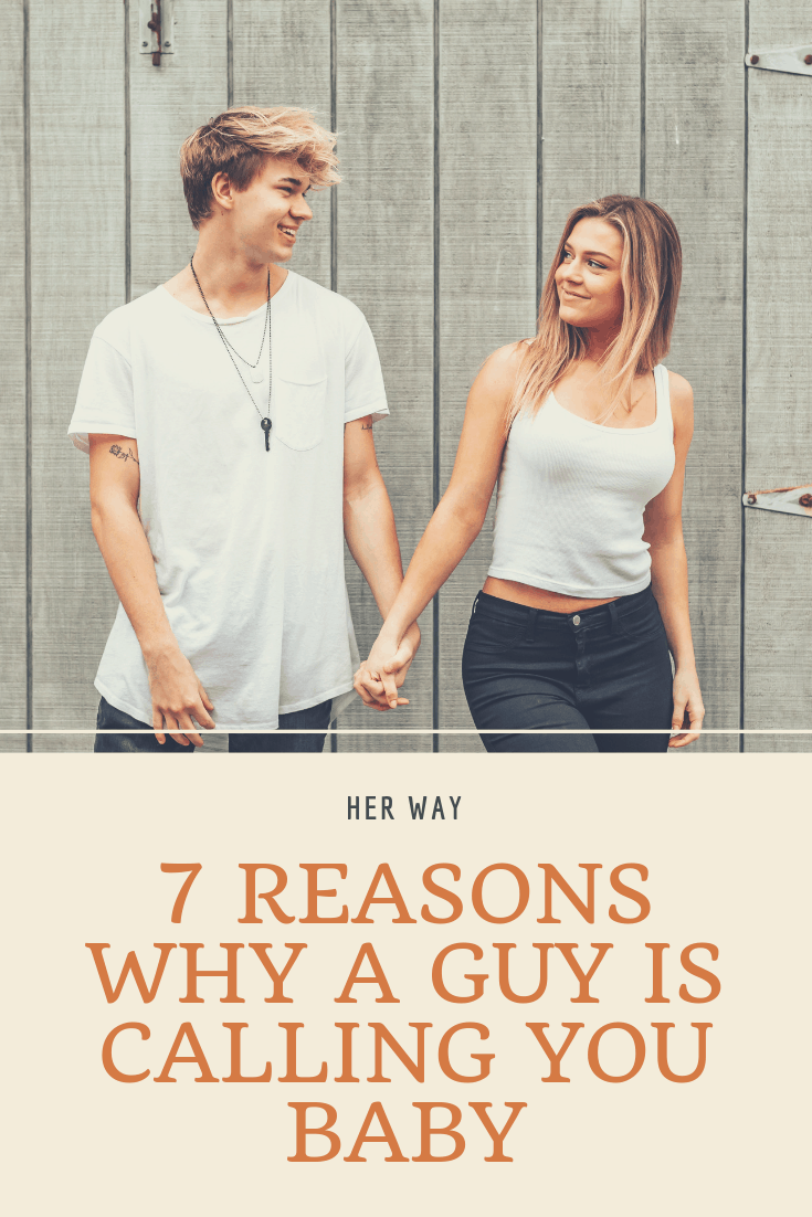 7 Reasons Why A Guy Is Calling You Baby