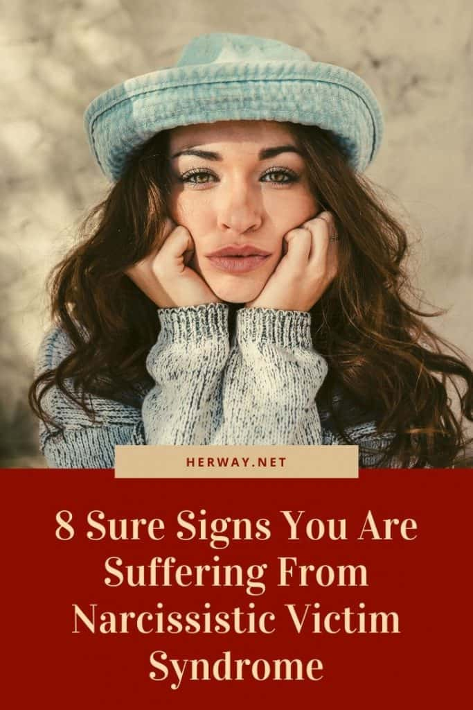 8 Sure Signs You Are Suffering From Narcissistic Victim Syndrome