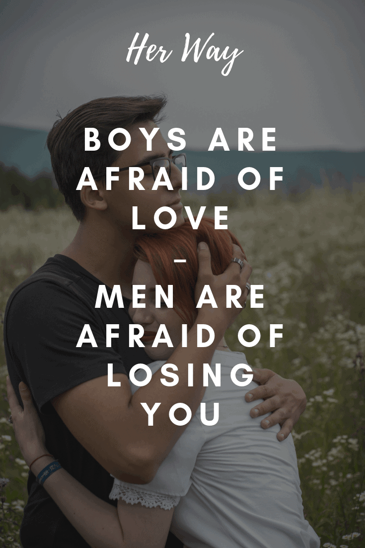 Boys Are Afraid Of Love – Men Are Afraid Of Losing You
