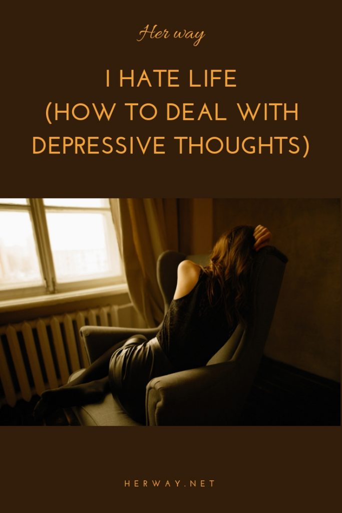 I Hate Life (How To Deal With Depressive Thoughts)