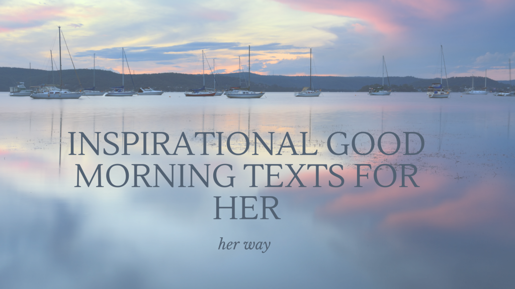 The Ultimate List Of Good Morning Texts For Her