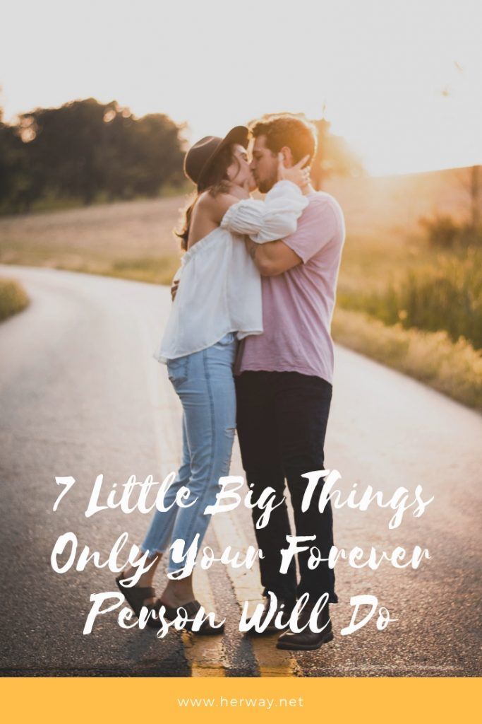 7 Little Big Things Only Your Forever Person Will Do
