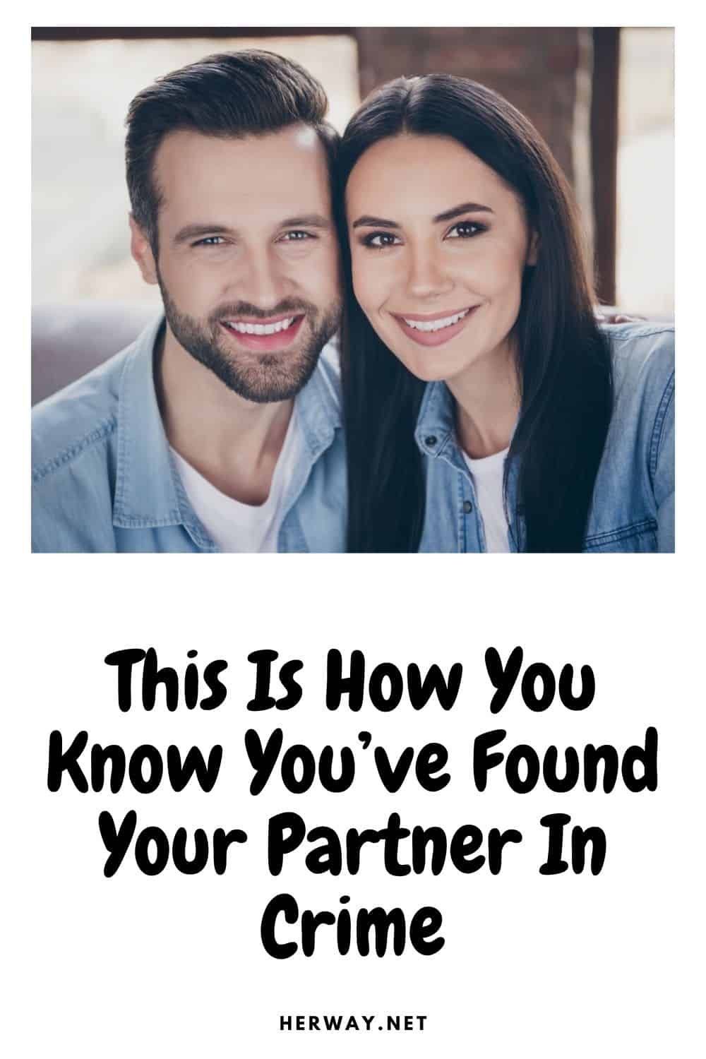 This Is How You Know You've Found Your Partner In Crime