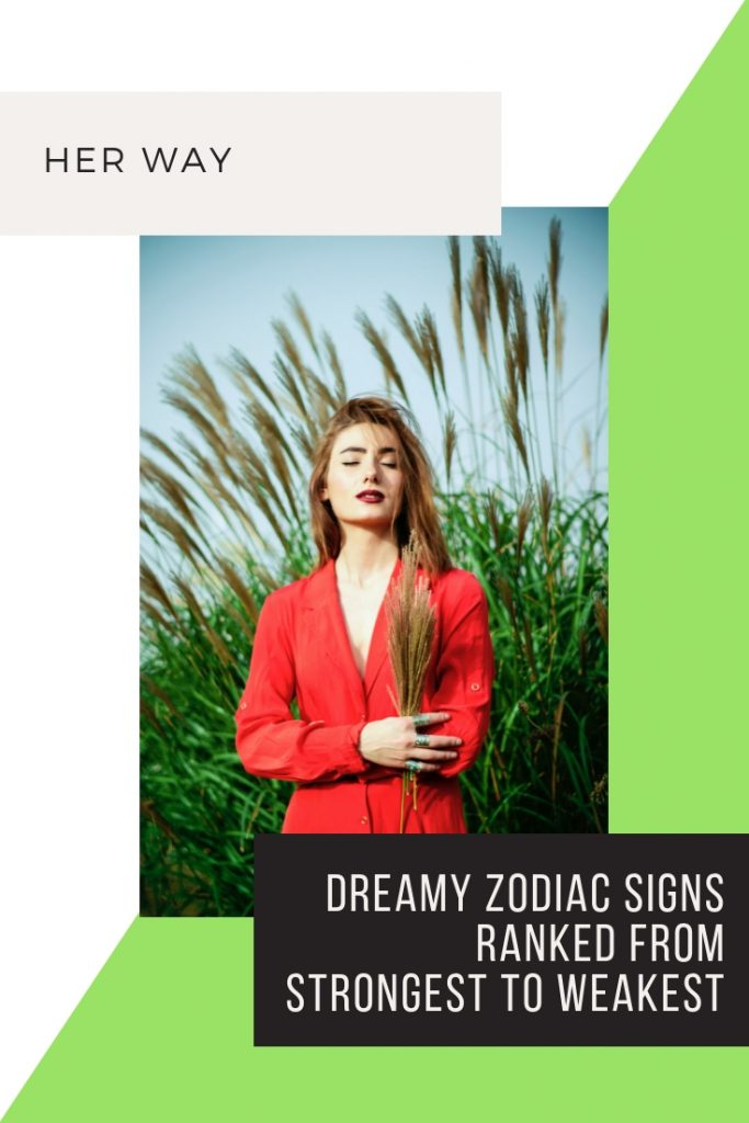 Dreamy Zodiac Signs Ranked From Strongest To Weakest