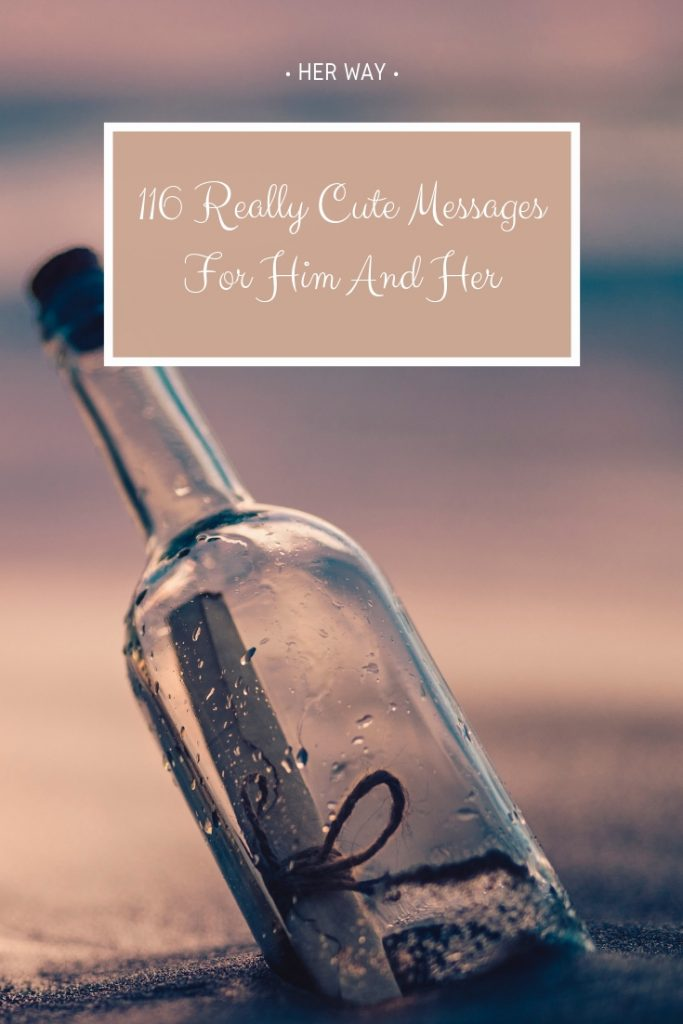 116 Really Cute Messages For Him And Her