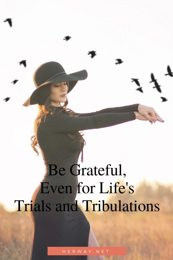 Be Grateful, Even for Life's Trials and Tribulations