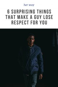 6 Surprising Things That Make A Guy Lose Respect For You