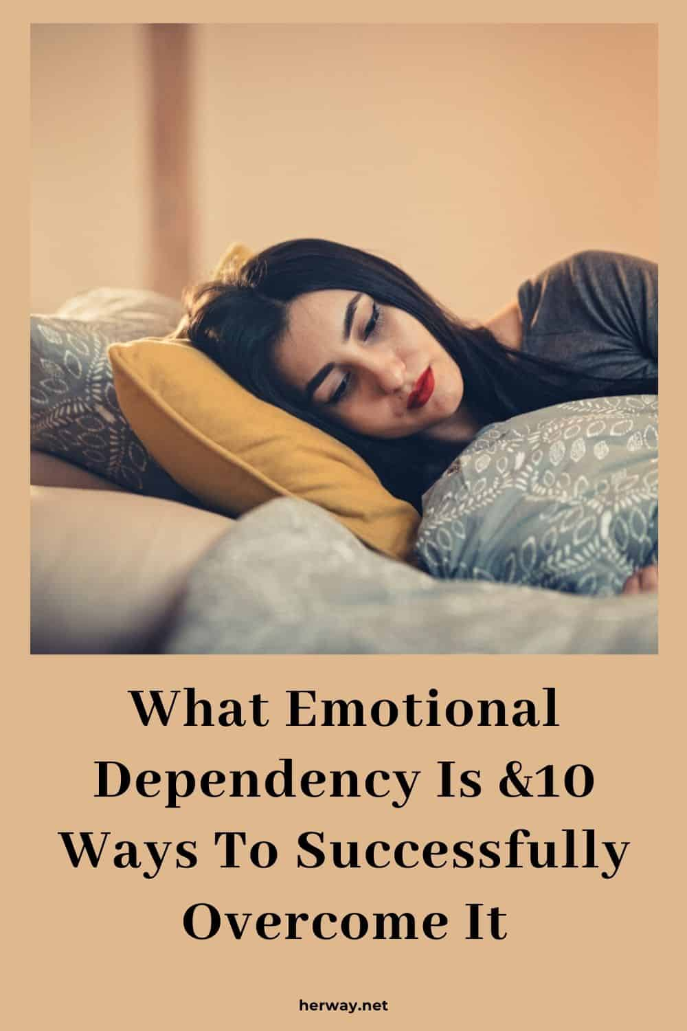 What Emotional Dependency Is &10 Ways To Successfully Overcome It