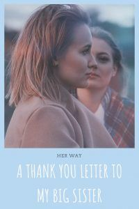A Thank You Letter To My Big Sister