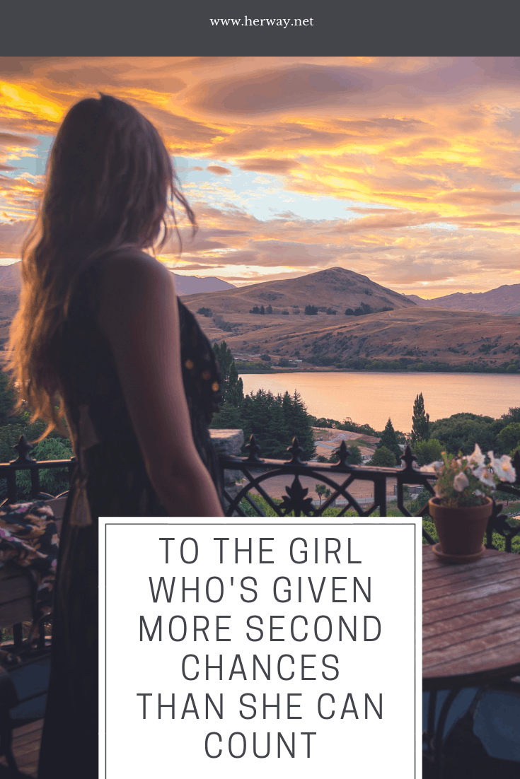 To The Girl Who's Given More Second Chances Than She Can Count