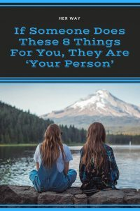 If Someone Does These 8 Things For You, They Are 'Your Person'