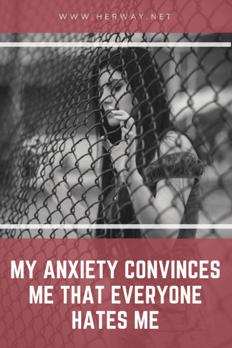 My Anxiety Convinces Me That Everyone Hates Me