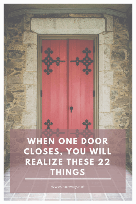 When One Door Closes, You Will Realize These 22 Things