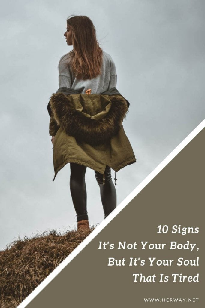 10 Signs It's Not Your Body, But It's Your Soul That Is Tired