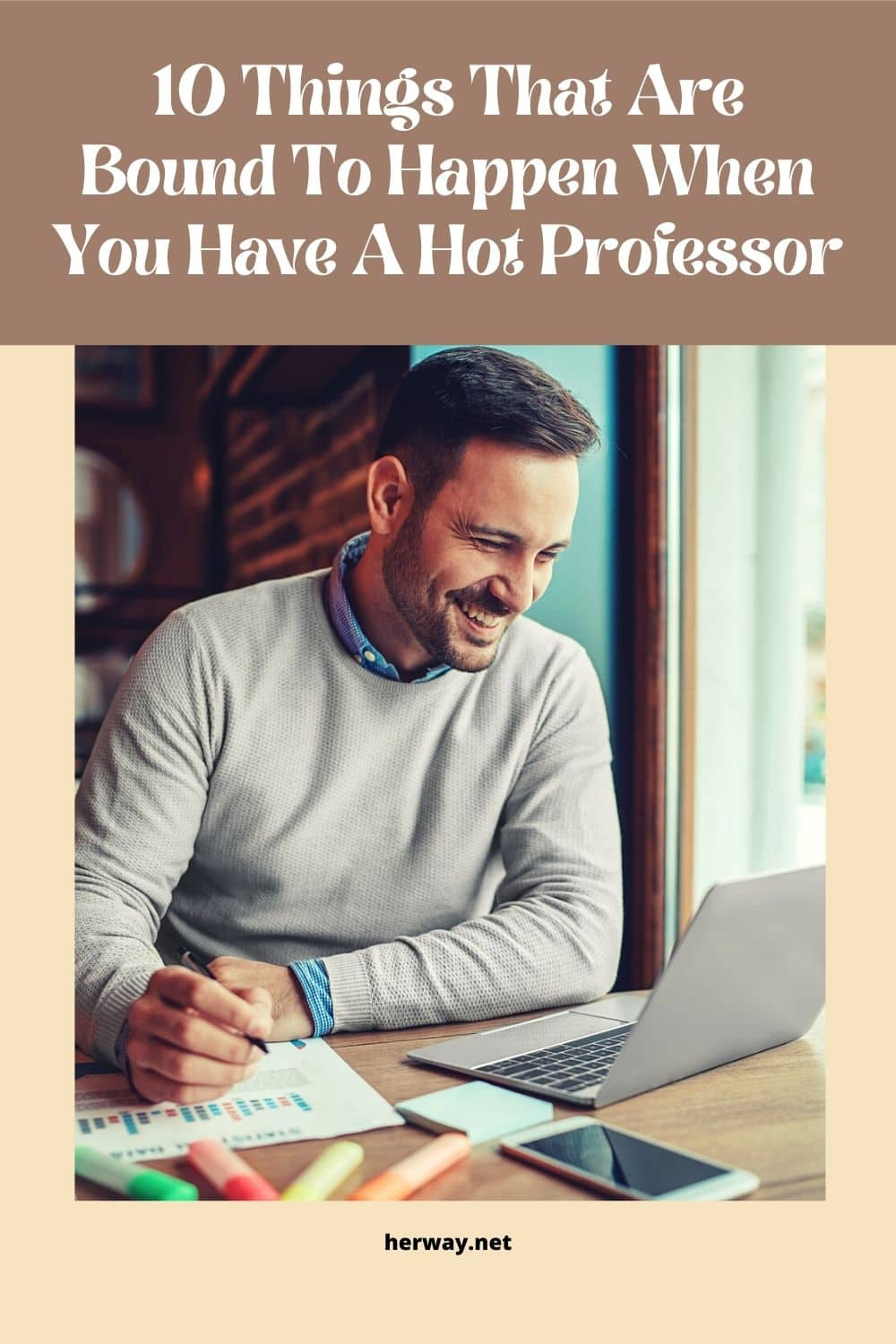 10 Things That Are Bound To Happen When You Have A Hot Professor