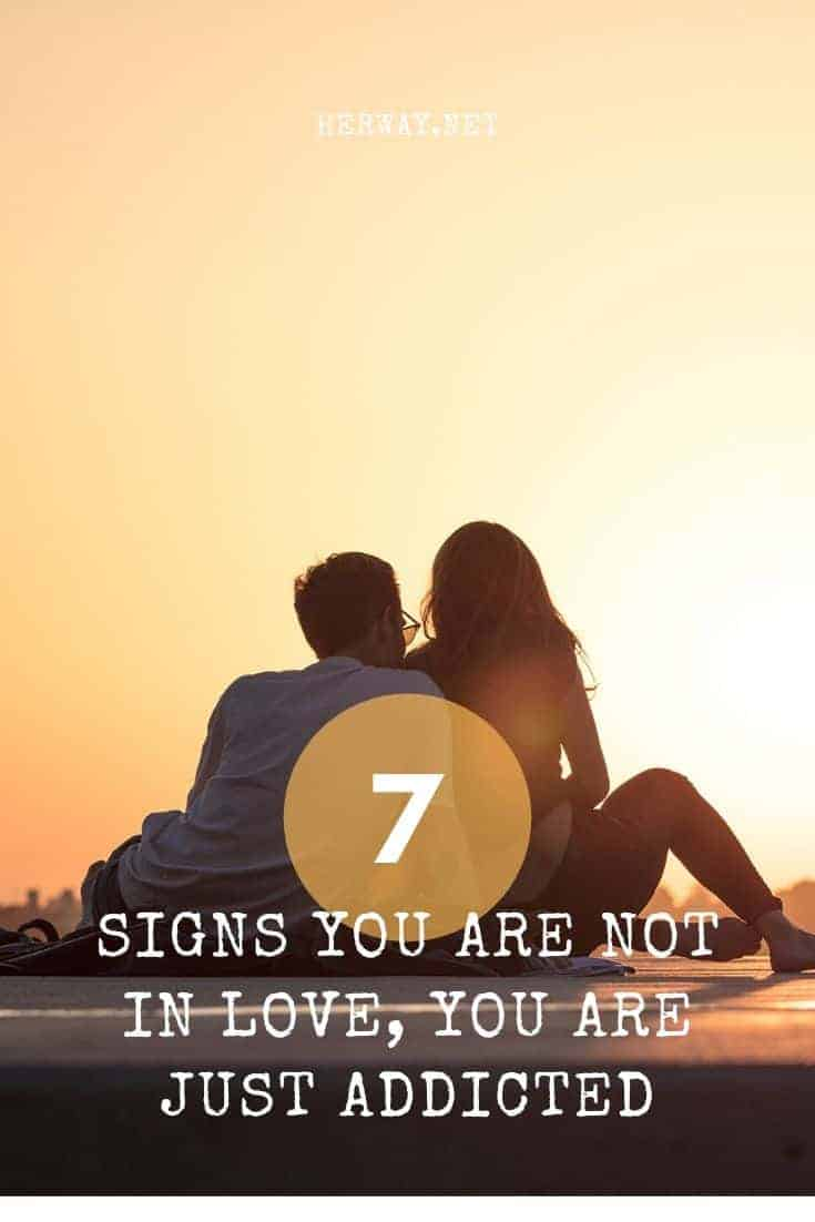 7 Signs You Are Not In Love, You Are Just Addicted
