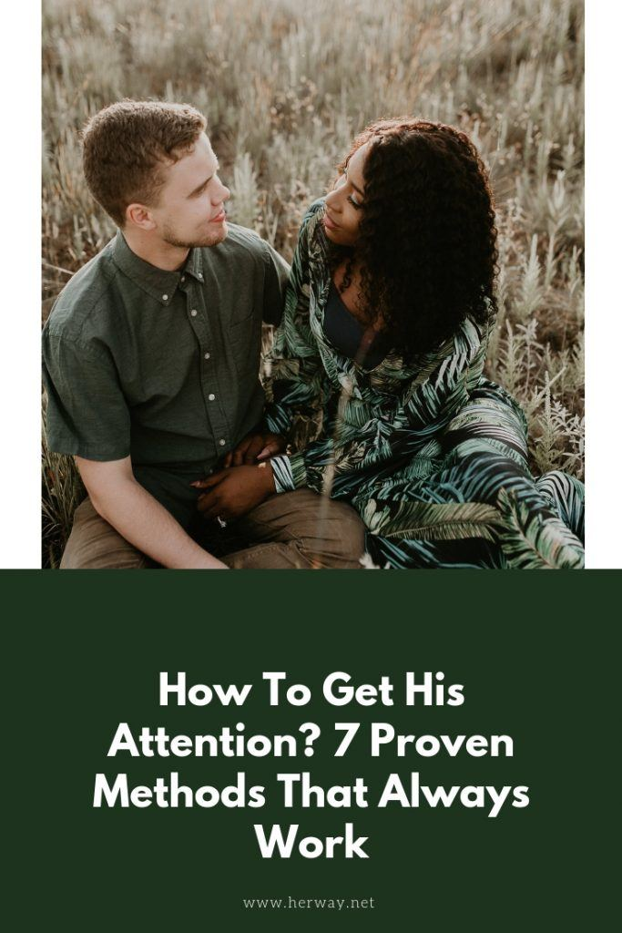 How To Get His Attention? 7 Proven Methods That Always Work