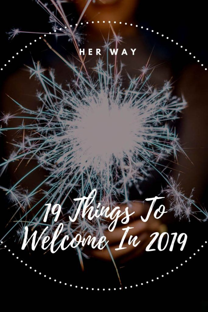 19 Things To Welcome In 2019