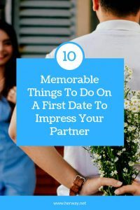 10 Memorable Things To Do On A First Date To Impress Your Partner