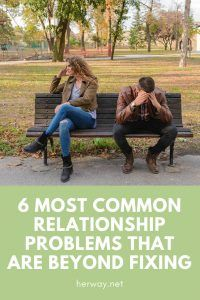 6 Most Common Relationship Problems That Are Beyond Fixing