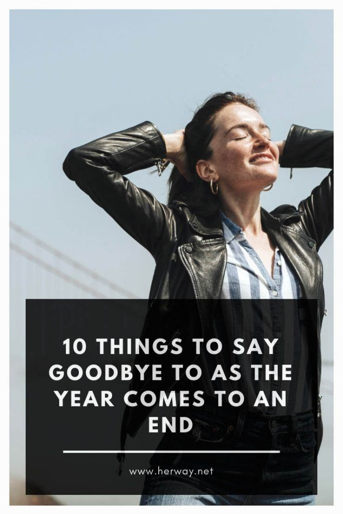 10 Things To Say Goodbye To As The Year Comes To An End