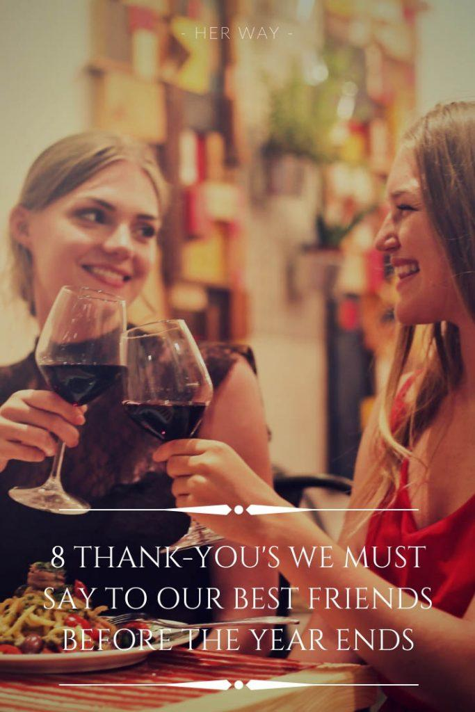 8 Thank-you's We Must Say To Our Best Friends Before The Year Ends