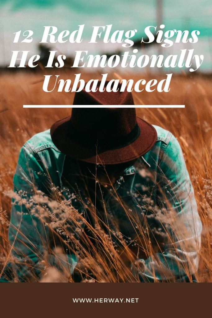 12 Red Flag Signs He Is Emotionally Unbalanced