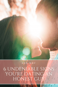 6 Undeniable Signs You're Dating An Honest Guy