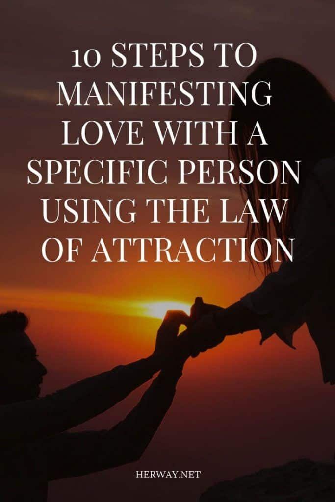 10 Steps To Manifesting Love With A Specific Person Using The Law Of Attraction