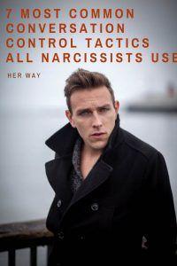 7 Most Common Conversation Control Tactics All Narcissists Use