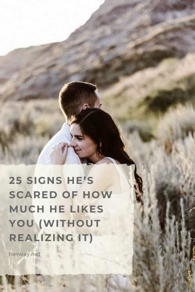 25 Signs He's Scared Of How Much He Likes You (Without Realizing It)