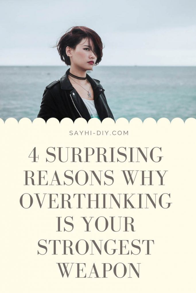 4 Surprising Reasons Why Overthinking Is Your Strongest Weapon