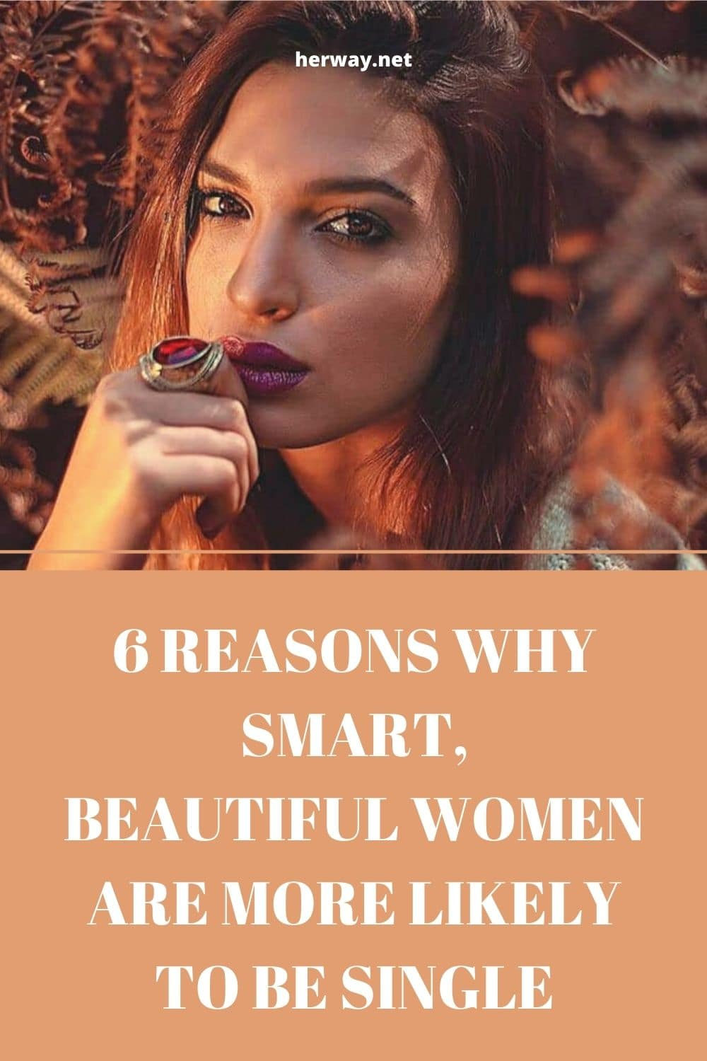 6 Reasons Why Smart, Beautiful Women Are More Likely To Be Single