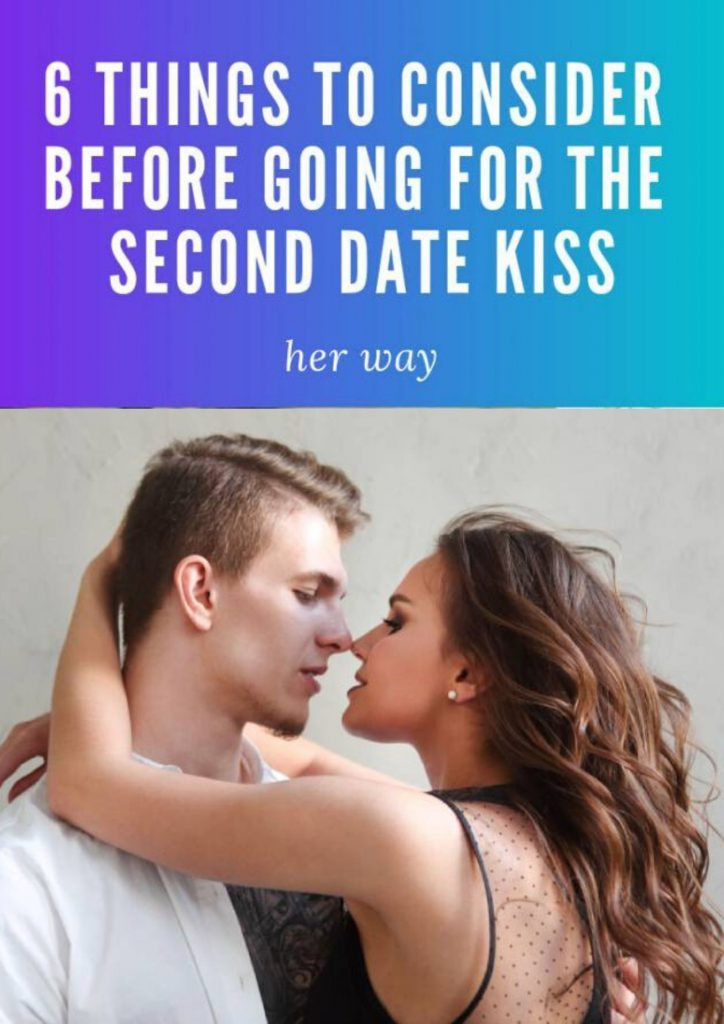 6 Things To Consider Before Going For The Second Date Kiss