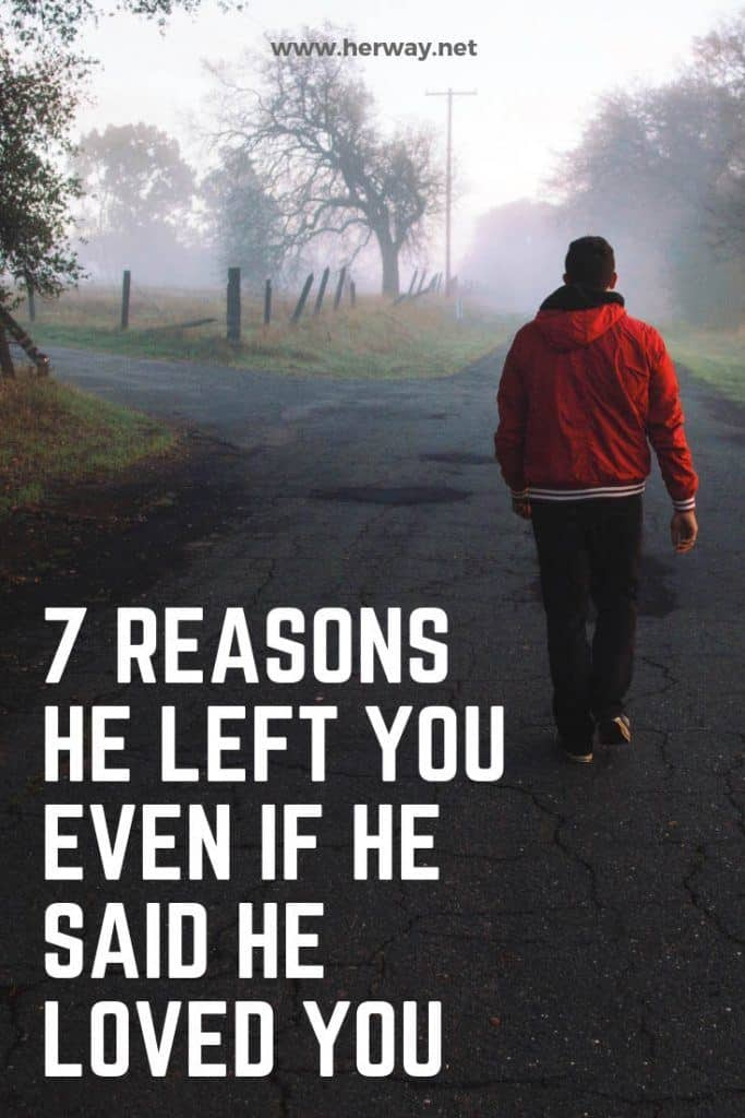 7 Reasons He Left You Even If He Said He Loved You