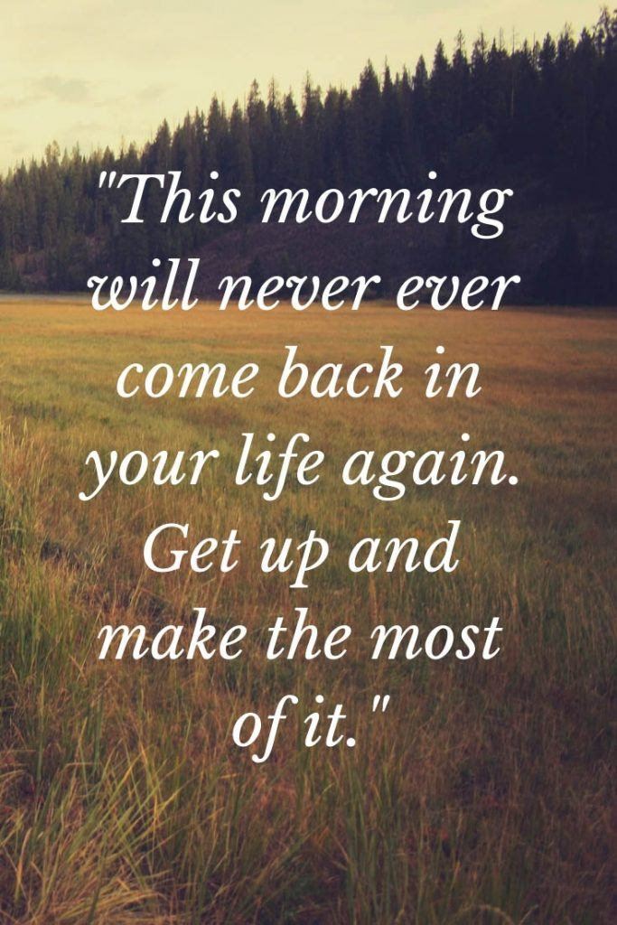 85 Highly Positive Good Morning Quotes To Make Your Day