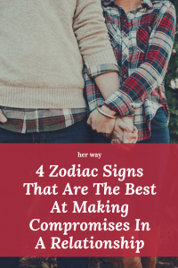 4 Zodiac Signs That Are The Best At Making Compromises In A Relationship