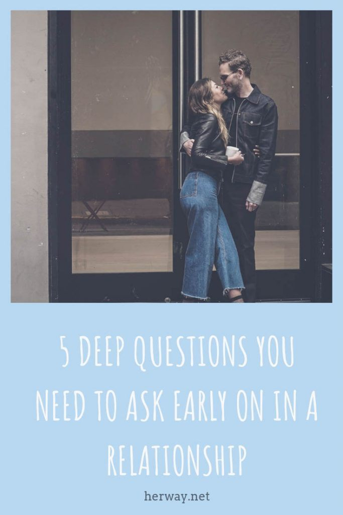 5 Deep Questions You Need To Ask Early On In A Relationship