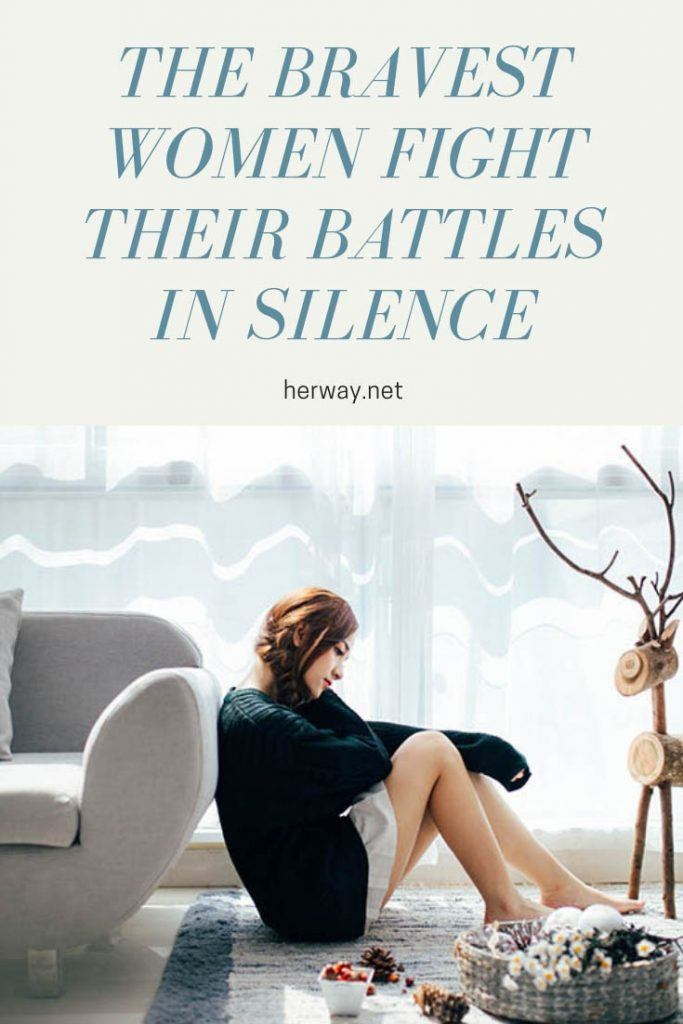 The Bravest Women Fight Their Battles In Silence