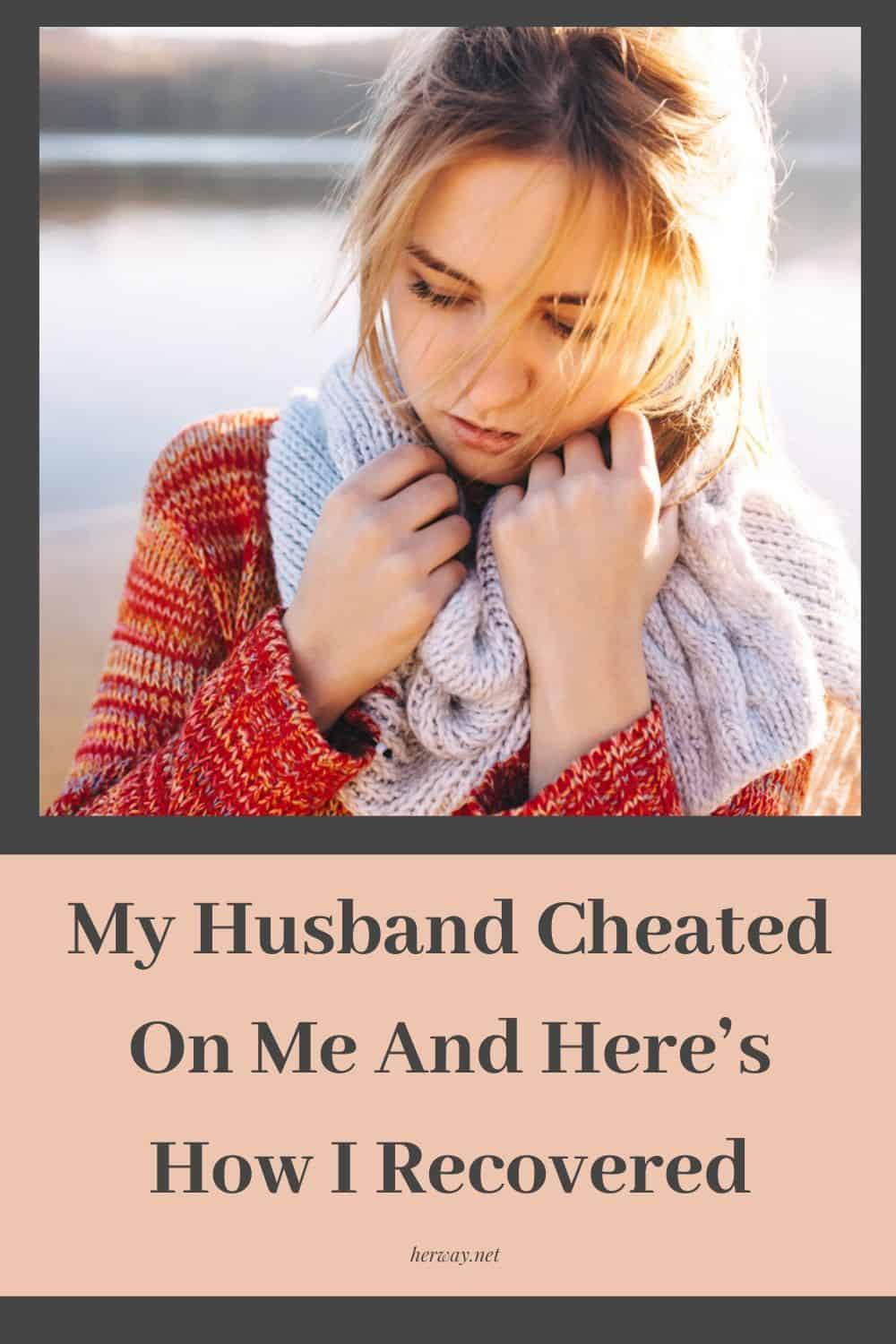 My Husband Cheated On Me And Heres How I Recovered