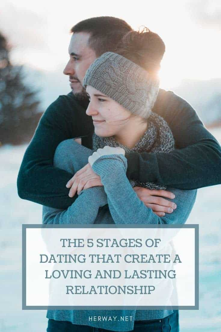 The 5 Stages Of Dating That Create A Loving And Lasting Relationship