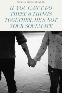 If You Can't Do These 6 Things Together, He's Not Your Soulmate