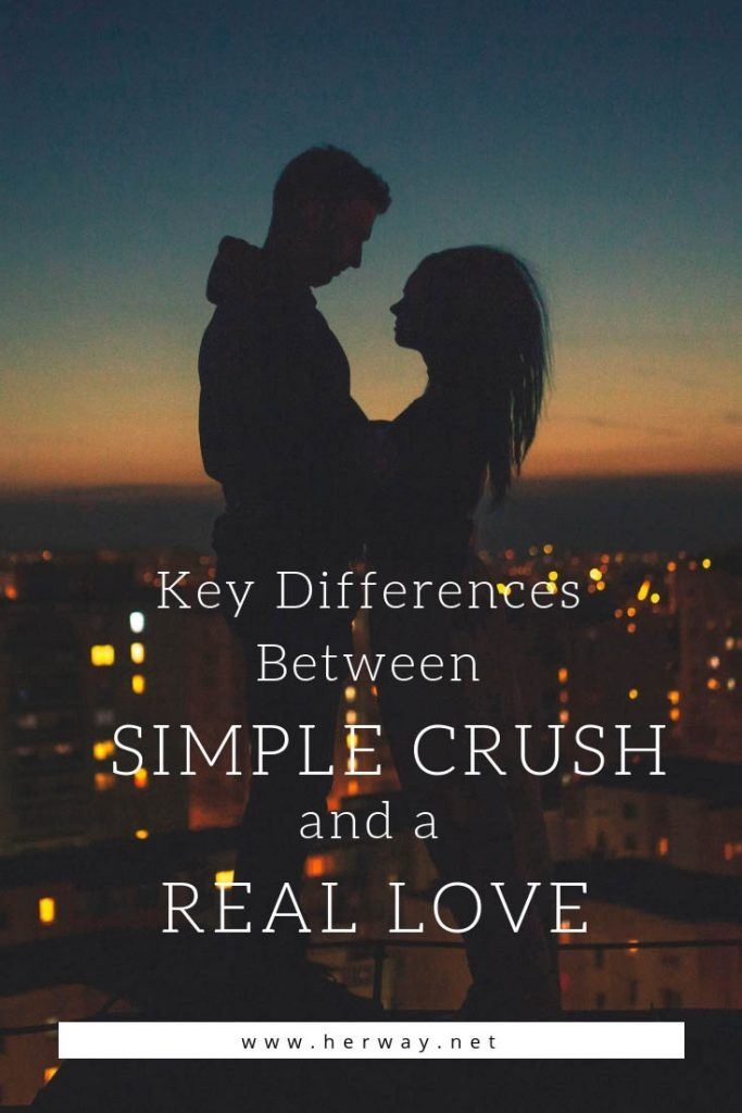 Key Differences Between Real Lve And A Simple Crush