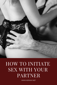 Something is. how to intiate sex thanks