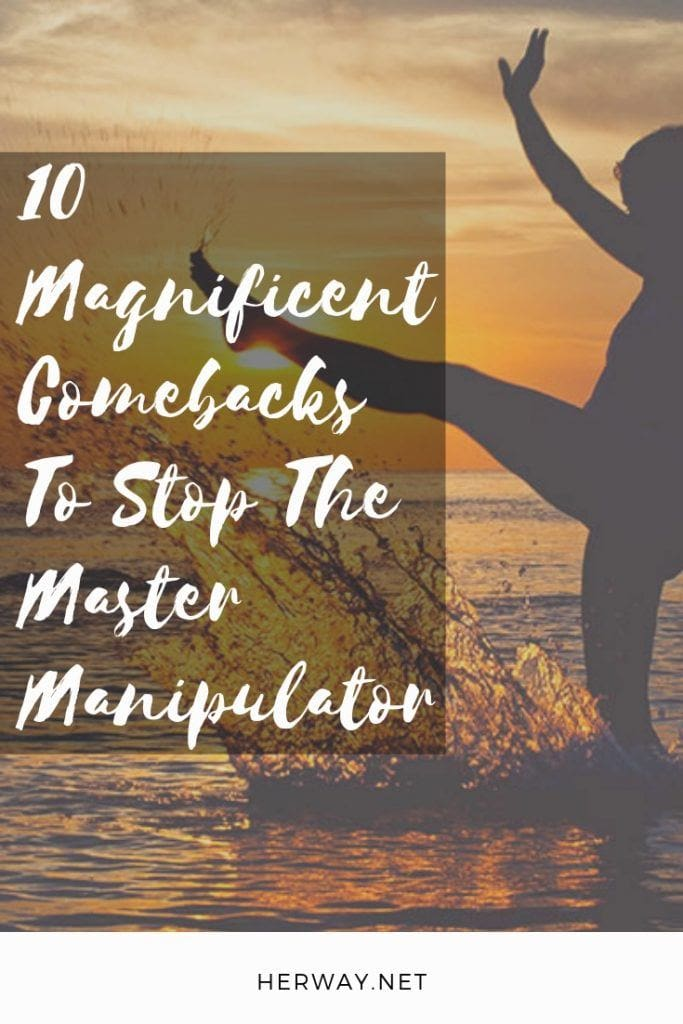 10 Magnificent Comebacks To Stop The Master Manipulator