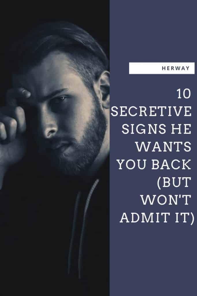 10 Secretive Signs He Wants You Back (But Won't Admit It)
