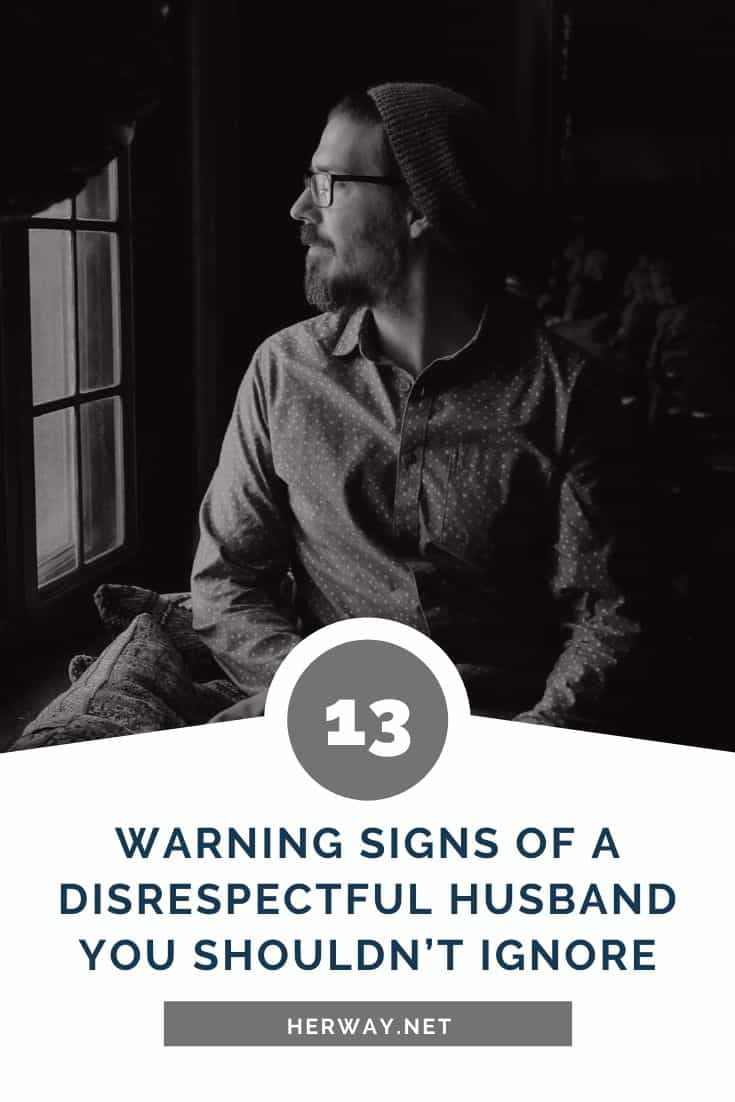 13 Warning Signs Of A Disrespectful Husband You Shouldn't Ignore