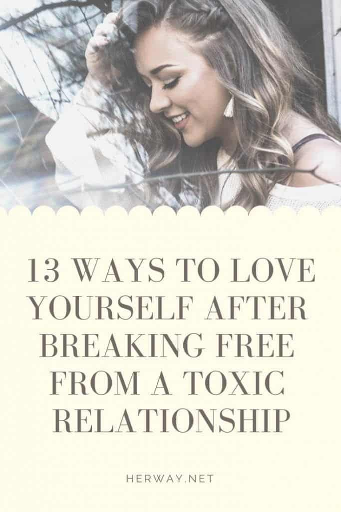 13 Ways To Love Yourself After Breaking Free From A Toxic Relationship